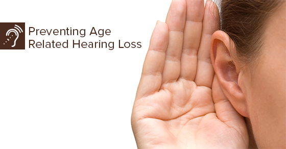 Preventing Age Related Hearing Loss
