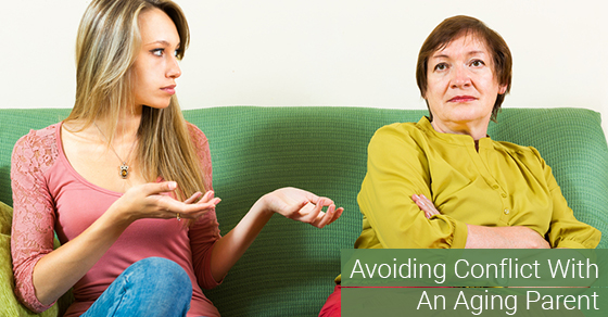 Avoiding Conflict With An Aging Parent