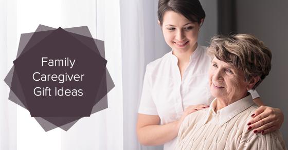 Family Caregiver Gift Ideas