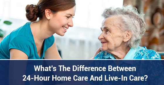 What's The Difference Between 24-Hour Home Care And Live-In Care?