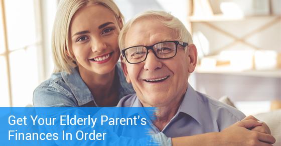 Get Your Elderly Parent's Finances In Order