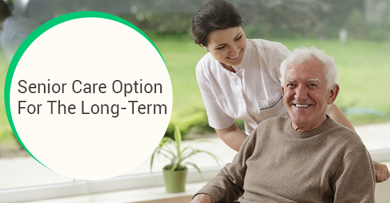Senior Care Option For The Long-Term