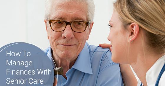 Manage Finances With Senior Care