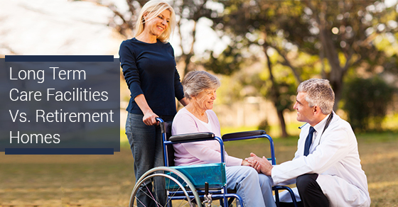 Long Term Care Facilities Vs. Retirement Homes