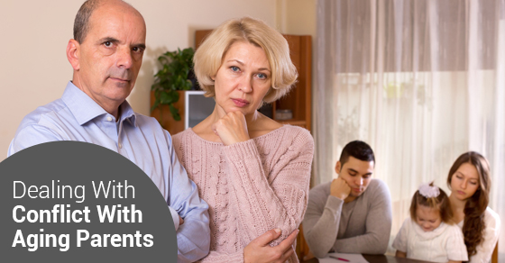 Dealing With Conflict With Aging Parents