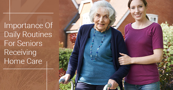 Importance Of Daily Routines For Seniors Receiving Home Care