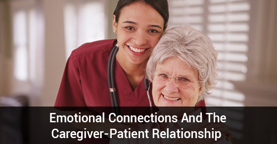 Emotional Connections And The Caregiver-Patient Relationship
