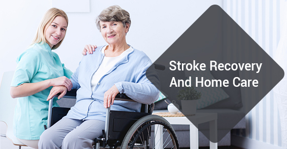 Stroke Recovery And Home Care