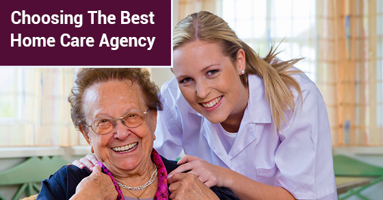 Choosing The Best Home Care Agency