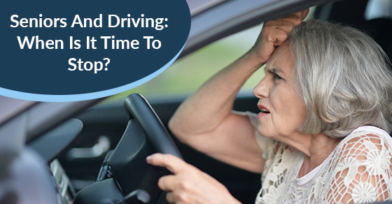 Seniors And Driving: When Is It Time To Stop?