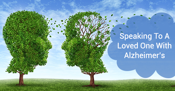 Speaking To A Loved One With Alzheimer's