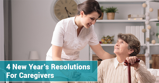 4 New Year's Resolutions For Caregivers