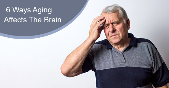 6 Ways Aging Affects The Brain