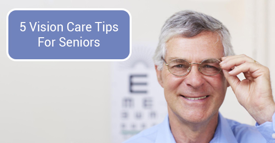 Vision Care Tips For Seniors