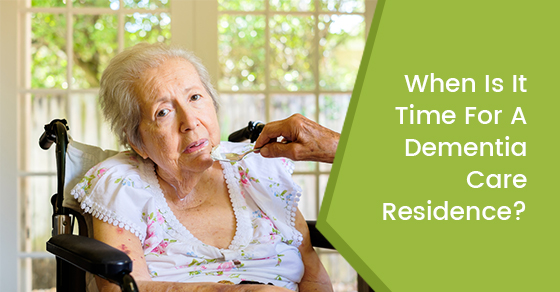 When Is It Time For A Dementia Care Residence?